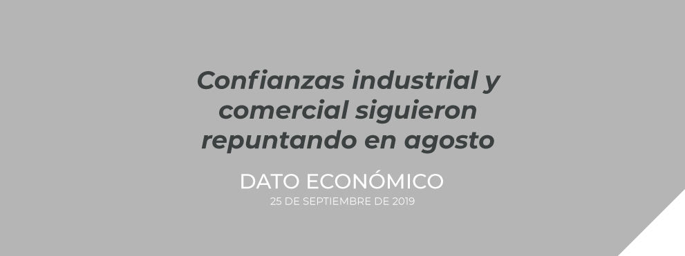 Confianzas industrial y comercial siguieron repuntando en agosto