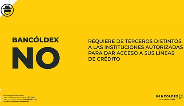No se deje engañar, Bancoldex